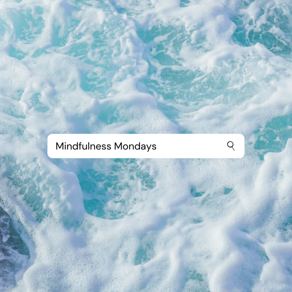 Mindfulness Mondays